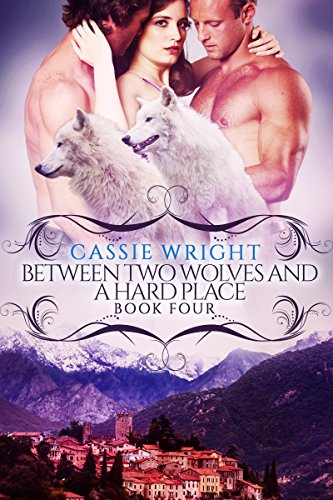 Between Two Wolves and a Hard Place: (BBW Paranormal Shape Shifter Romance) (Honeycomb Falls Book 4)