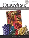 img - for Making Overdyed Threads Behave (Predictable Results in Needlepoint) (Volume 5) book / textbook / text book