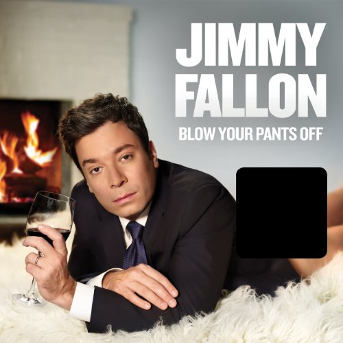 Jimmy Fallon-Blow Your Pants Off-CD-FLAC-2012-PERFECT Download