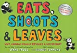 Eats, Shoots & Leaves: Why, Commas Really Do Make a Difference! (0399244913) by Lynne Truss