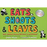 Eats, Shoots & Leaves: Why, Commas Really Do Make a Difference! ~ Lynne Truss