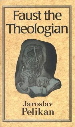 Faust the Theologian, Professor Jaroslav Pelikan