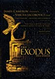 The Exodus Decoded: James Cameron presents.... (A Simcha Jacobovici film)