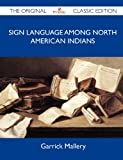 img - for Sign Language among North American Indians - The Original Classic Edition book / textbook / text book