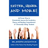 """Faster, Higher and More! 44 Proven Ways to Dramatically Improve the Vocabulary, Fluency and Reading Comprehension of """"Chronically Failing"""" Students ~ Joseph Lockavitch"""