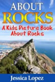 Childrens Book About Rocks: A Kids Picture Book About Rocks With Photos and Fun Facts