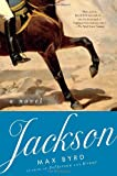 Jackson: A Novel (0553379356) by Byrd, Max