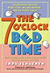 The 7 O'Clock Bedtime: Early to bed,...