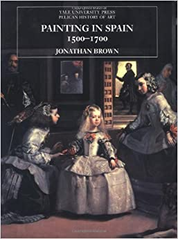 Amazon.com: Painting in Spain, 1500-1700 (The Yale