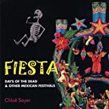 Fiesta: Days of the Dead & Other Mexican Festivals