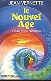 echange, troc Jean Vernette - Le Nouvel Age : A l'aube de l'ère du Verseau