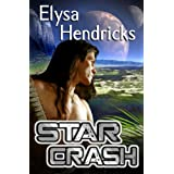 Star Crash (Star Chronicles Book 1) ~ Elysa Hendricks