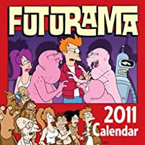 FUTURAMA OFFICIAL 2011 CALENDAR + FREE FUTURAMA FRIDGE MAGNET