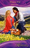 Montana Wife (Historical Romance) (0263852016) by Jillian Hart