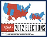 img - for Atlas of the 2012 Elections book / textbook / text book