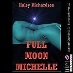 Full Moon Michelle: A Werewolf Breeding Erotica Story | Haley Richardson