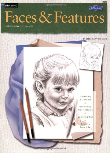 Drawing: Faces & Features: Learn to draw step by step (How to Draw & Paint/Art Instruction Program)