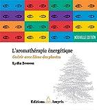 echange, troc Lydia Bosson - Aromathérapie énergétique - Guérir avec l'âme des plantes
