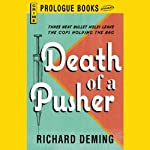 Death of a Pusher (       UNABRIDGED) by Richard Deming Narrated by L. J. Ganser