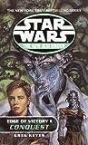 Conquest: Star Wars (The New Jedi Order: Edge of Victory, Book I) (Star Wars: The New Jedi Order 7)