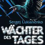 Wächter des Tages | Sergej Lukianenko