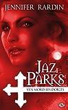 Jaz Parks, T1 : Jaz Parks s'en mord les doigts