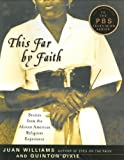img - for This Far by Faith: Stories from the African American Religious Experience by Juan Williams (2003-01-03) book / textbook / text book