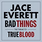 Bad Things (The Theme From 'True Blood')