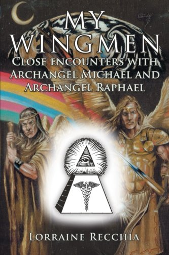 My Wingmen: Close Encounters With Archangel Michael And Archangel Raphael front-641240