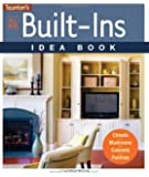 All New Built-Ins Idea Book: Closets*Mudrooms*Cabinets*Pantries