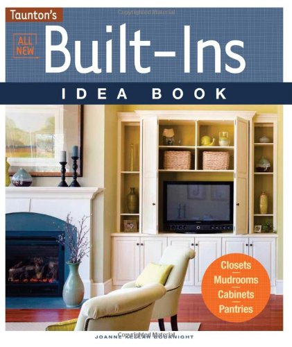 All New Built-Ins Idea Book: Closets*Mudrooms*Cabinets*Pantries (Taunton Home Idea Books) front-681354