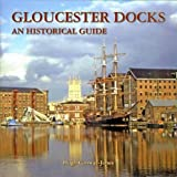 Hugh Conway-Jones Gloucester Docks: An Historical Guide