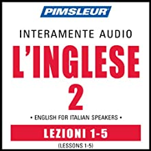 ESL Italian Phase 2, Unit 01-05: Learn to Speak and Understand English as a Second Language with Pimsleur Language Programs  by Pimsleur