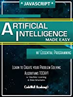 Javascript: Artificial Intelligence, Made Easy