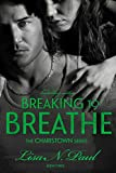 img - for Breaking To Breathe (The Charistown Series Book 3) book / textbook / text book