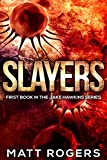 Slayers (Jake Hawkins Book 1)