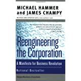 Reengineering the Corporation: A Manifesto for Business Revolution (Collins Business Essentials) ~ Michael Hammer