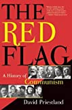 img - for The Red Flag: A History of Communism [Paperback] [2010] David Priestland book / textbook / text book