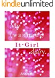 BOOKS FOR KIDS 9-12: My (wannabe) It-Girl Diary (childrens books 9-12) kids books, funny books for kids, Childrens books age 9-11,Kids books, free books ... 10-12, novels for girls (English Edition)