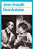 Dear Antoine (Modern Plays) (0416668801) by Anouilh, Jean