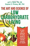 img - for The Art and Science of Low Carbohydrate Living: An Expert Guide to Making the Life-Saving Benefits of Carbohydrate Restriction Sustainable and Enjoyable book / textbook / text book