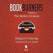 Bookburners: The Market Arcanum, Episode 5 | Margaret Dunlap, Max Gladstone, Brian Francis Slattery, Mur Lafferty