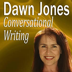 Conversational Writing: The Do's and Don'ts of Informal Writing | [Dawn Jones]