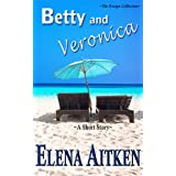 Betty & Veronica (The Escape Collection) ~ Elena Aitken