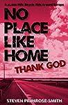 No Place Like Home, Thank God: A 22,0...