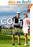 Golf For Beginners: Learn How to Play...