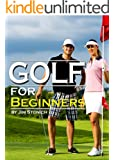 Golf For Beginners: Learn How to Play Golf, the Rules of Golf, and Other Golf Tips for Beginners (English Edition)