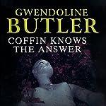Coffin Knows the Answer   Gwendoline Butler