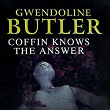Coffin Knows the Answer (       UNABRIDGED) by Gwendoline Butler Narrated by Nigel Carrington