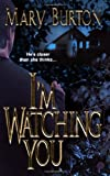 Mary Burton I'm Watching You (Zebra Romantic Suspense)
